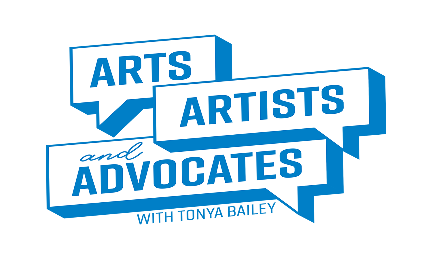 Arts, Artists and Advocates with Tonya Bailey graphic