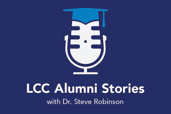 LCC Alumni Stories with Dr. Steve Robinson