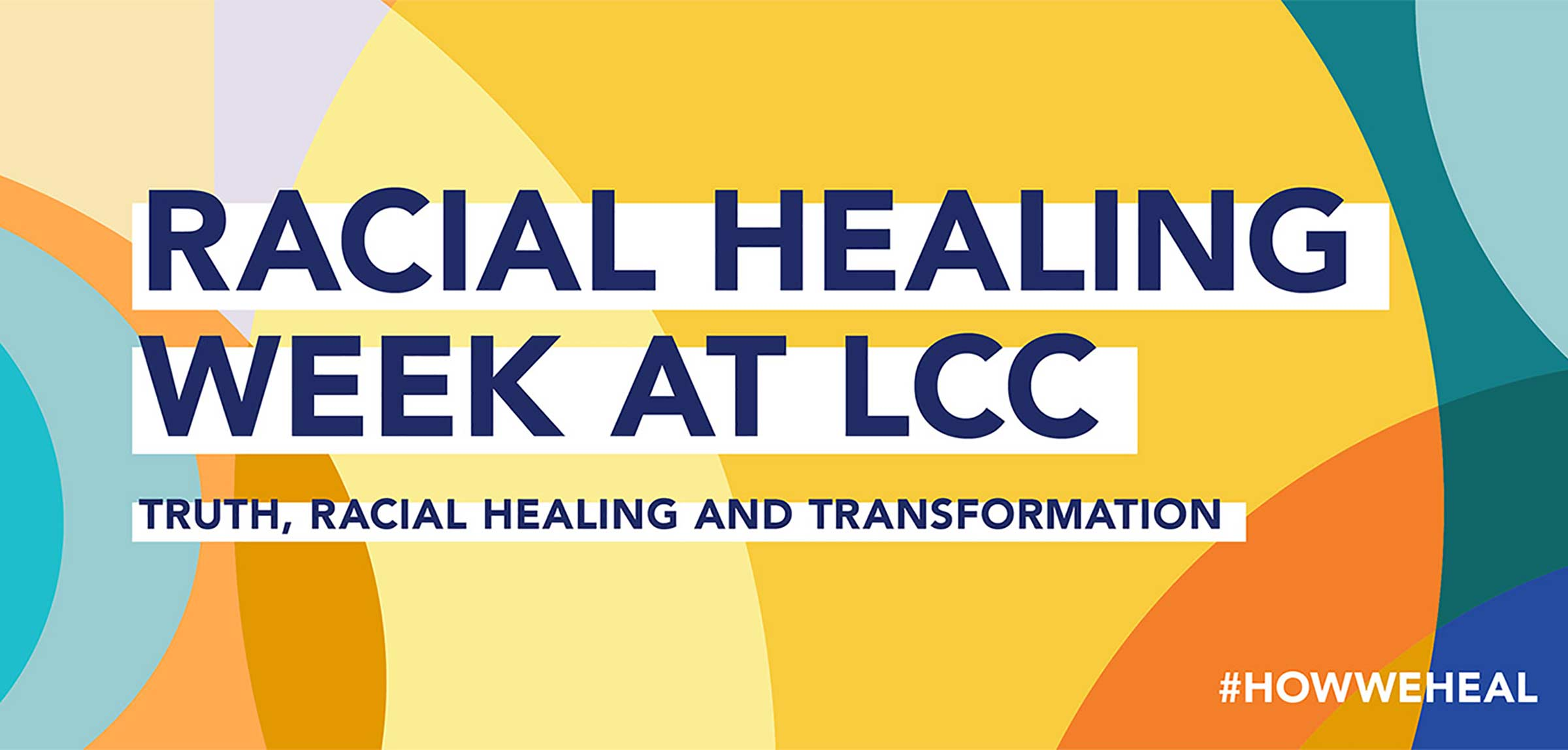 Lansing Community College Office of Diversity and Inclusion will lead the college in a week-long engagement of racial healing, equity, and justice Jan. 18-22.