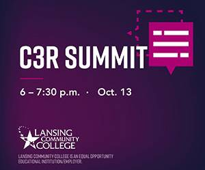 Lansing Community College C3R Summit - 6-7:30 - October 13, 2020