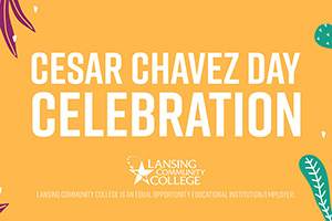 Lansing Community College Office of Diversity and Inclusion and the Cesar Chavez Learning Center will hold the 11th Annual Cesar Chavez Day Celebration at 6 p.m. Wednesday, March 31. The event will be held virtually.