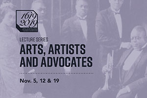 Lecture Series - Arts, Artists and Advocates - November 5, 12, & 19
