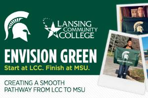 LCC and Michigan State University have partnered up to help you get your four-year degree!